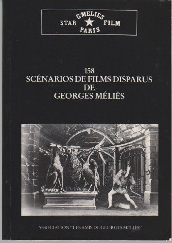 9782950149107: 158 scénarios de films disparus de Georges Méliès