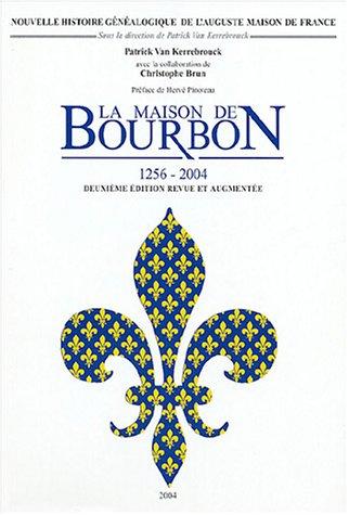 9782950150950: La Maison de Bourbon (1256-2004) : 2 volumes