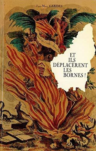9782950155443: Et ils déplacèrent les bornes! (Collection Comité départemental pour le bicentenaire de la Révolution en Ardèche) (French Edition)
