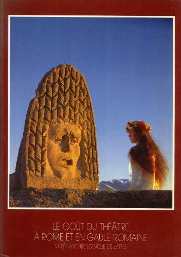 9782950158642: Le Goût du Théâtre à Rome et en Gaule Romaine: Exposition (French Edition)