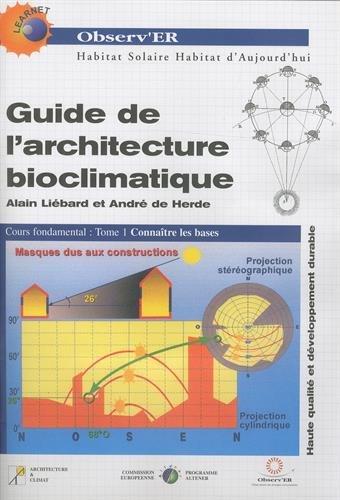 9782950168955: Guide de l'architecture bioclimatique : Tome 1, Connaître les bases