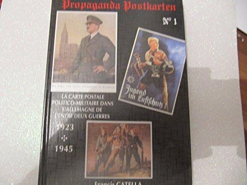 9782950171221: Propaganda postkarten: La carte postale politico-militaire dans lAllemagne de lentre deux guerres 1923-1945