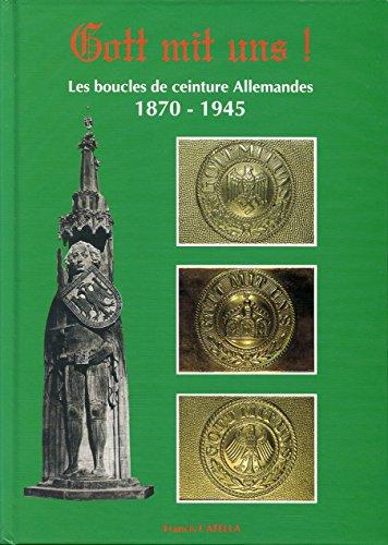 9782950171245: Gott mit uns, Les Bouclés de ceinture Allemandes 1870-1945