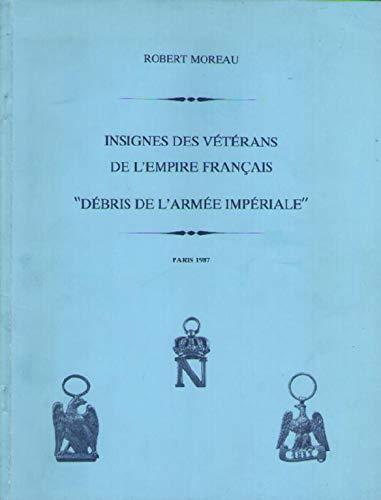 """9782950184306: Insignes des vétérans de l'Empire français: """"débris de l'Armée impériale"""" (French Edition)"""