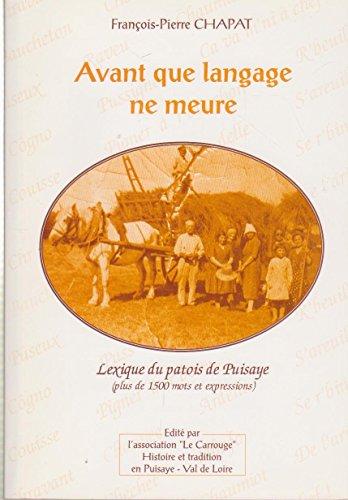 9782950192219: Avant que langage ne meure : Lexique du patois de Puisaye, plus de 1500 mots et expressions agrémenté de deux nouvelles en patois