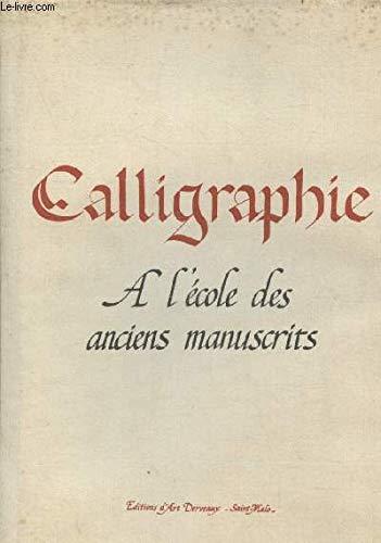 9782950197443: Calligraphie à l'école des anciens manuscrits