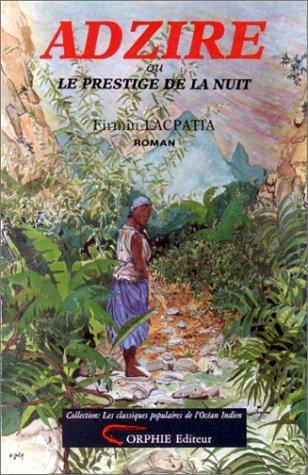 """9782950209900: Adzire, ou, Le prestige de la nuit (Collection """"Les Classiques populaires de l'océan Indien"""") (French Edition)"""