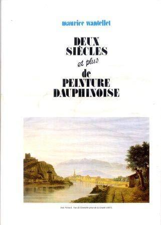 9782950222305: Deux siecles, et plus, de peinture dauphinoise (French Edition)