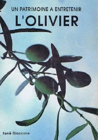 9782950240804: L'Olivier: Un patrimoine à entretenir