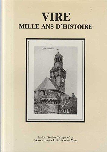 Vire : Mille ans d'histoire [Board book]: Section cartophile Association