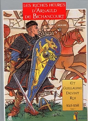 9782950241085: Les riches heures d'Arnauld de Bichancourt tome 1 et Guillaume de