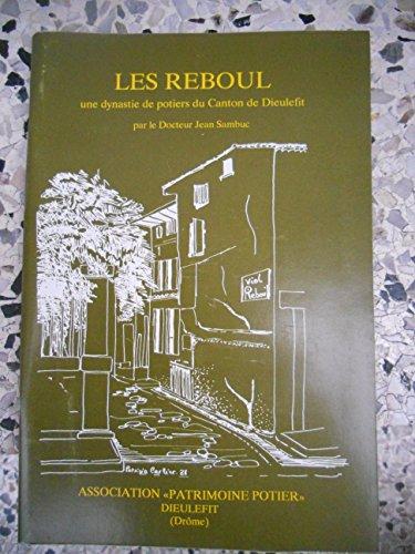9782950245533: Les Reboul : Une dynastie de potiers du canton de Dieulefit