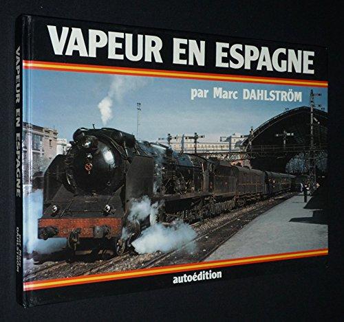 9782950249913: Vapeur en Espagne : Les belles années de la vapeur sur la Renfe en images prises de 1960 à 1969 (Rail-amateur)