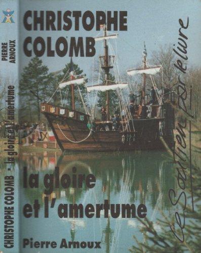 9782950250636: Christophe Colomb, la gloire et l'amertume
