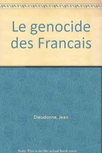 Le genocide des Francais (French Edition) (2950261744) by Dieudonne, Jean
