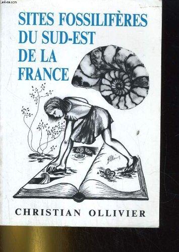 9782950267818: Sites fossiliferes du sud-est de la France (French Edition)