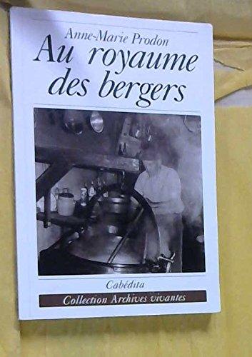 9782950268136: AU ROYAUME DES BERGERS
