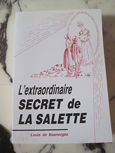 9782950277503: L'Extraordinaire secret de La Salette