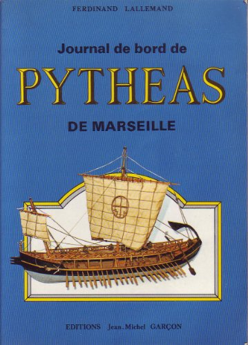 9782950284761: Journal de bord de Pythéas de Marseille