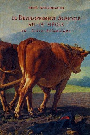 9782950287267: Le developpement agricole au 19e siecle en Loire-Atlantique (French Edition)