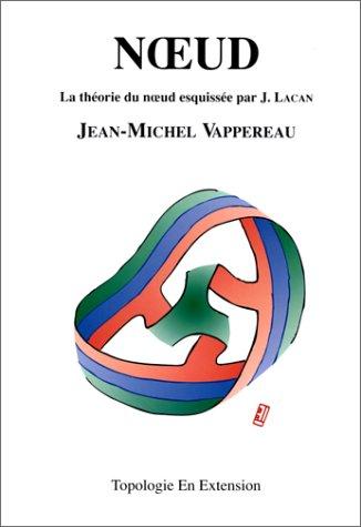 9782950305015: Noeud : La Théorie du noeud esquissée par J. Lacan