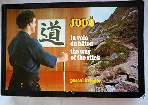 9782950321404: Jodô la voie du bâton / the way of the stick