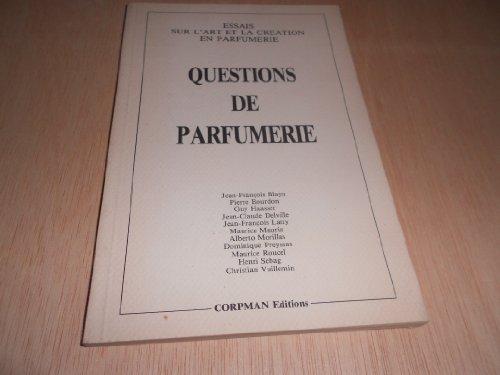 9782950325709: Questions de parfumerie : Essais sur l'art et la création en parfumerie