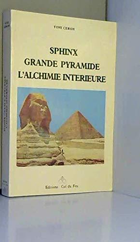 9782950334602: Sphinx-Grande pyramide : L'alchimie intérieure