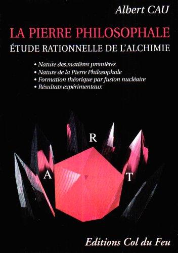 9782950334671: la pierre philosophale, etude rationnelle de l'alchimie