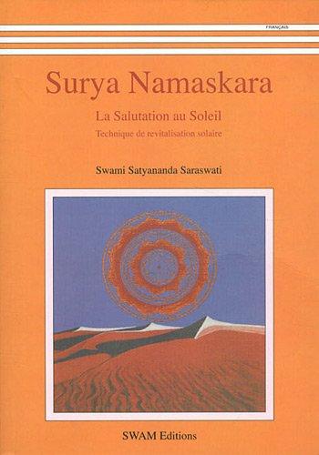 9782950338983: Surya Namaskara : La salutation au soleil - Technique de revitalisation solaire