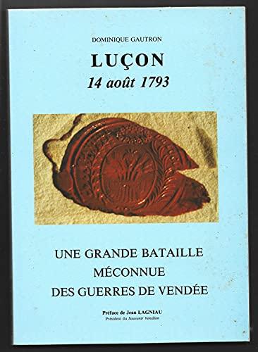 9782950339508: Lucon, 14 aout 1793: Une grande bataille meconnue des guerres de Vendee (French Edition)