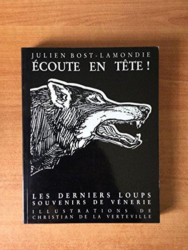 9782950350619: ECOUTE EN TETE DERNIERS LOUPS SOUVENIRS DE VENERIE