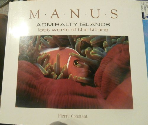 9782950369147: MANUS - Admiralty Islands - Lost world of the Titans