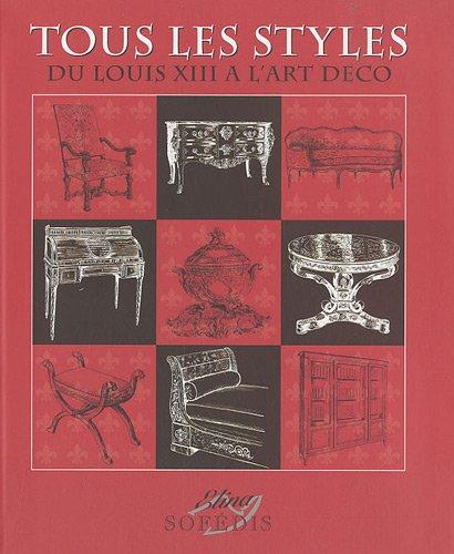 9782950369864: Tous les styles : De Louis XIII � l'Art d�co