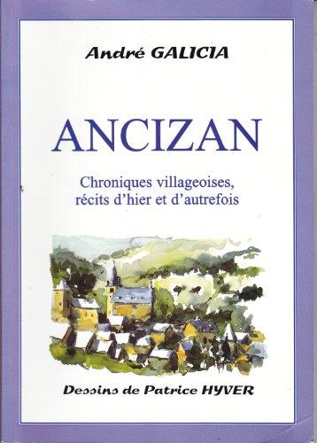 9782950373069: Ancizan : Chroniques villageoises, récits d'hier et d'autrefois