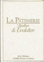 9782950374028: La pâtisserie, tradition et évolution
