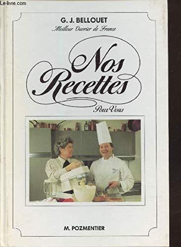 Nos recettes pour Vous: Gérard-Joël Bellouet, Mireille