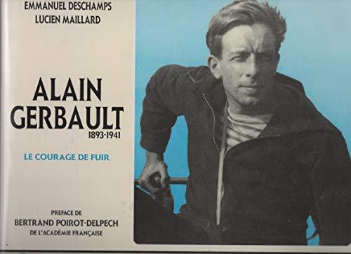 9782950397119: Alain Gerbault, 1893-1941: Le courage de fuir (Collection Passé, présent) (French Edition)
