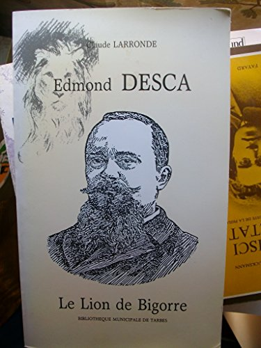 9782950418906: Edmond DESCA Le Lion de Bigorre Claude Larronde Tarbes 1989