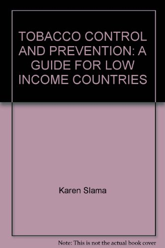 9782950423863: TOBACCO CONTROL AND PREVENTION: A GUIDE FOR LOW INCOME COUNTRIES