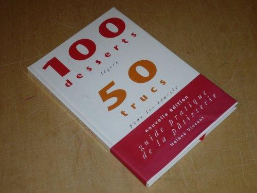 100 Desserts Légers, 50 Trucs pour les Réussir: Vincent, Hélène