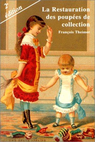 9782950473486: La Restauration des poupées de collection