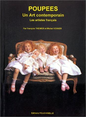 POUPEES - UN ART CONTEMPORAIN: THEIMER and VOINER