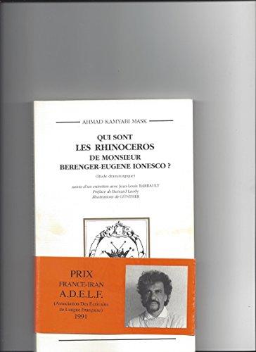 9782950480606: Qui sont les rhinocéros de Monsieur Bérenger-Eugène Ionesco?: (étude dramaturgique) ; suivie d'un entretien avec Jean-Louis Barrault