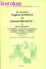 9782950480620: Qu'attendent Eugène Ionesco et Samuel Beckett? et qu'en pensent: Jean Louis Barrault, Jacques Mauclair, Marcel Maréchal, Paul Vernois, Terence ... Schechner? (entretiens) (French Edition)
