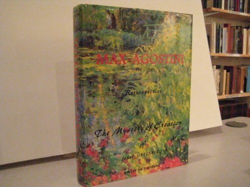 Max-Agostini, 1914-1997: Retrospective, The mystery of creation: Greenberg, Janet