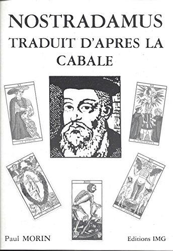 9782950493101: Nostradamus traduit d'après la Cabale