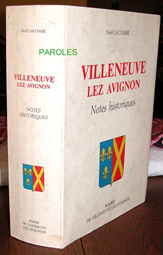 9782950494108: Villeneuve-lez-Avignon - Notes historiques