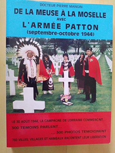 9782950506429: De la Meuse à la Moselle avec l'armée Patton: Septembre-octobre 1944 (French Edition)