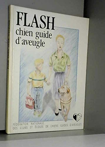 9782950508300: Flash, chien guide d'aveugle